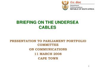 BRIEFING ON THE UNDERSEA CABLES