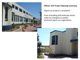 Official  ICET Project Opening Ceremony Yippee our project is completed  -