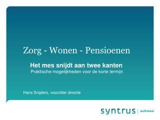Zorg - Wonen - Pensioenen