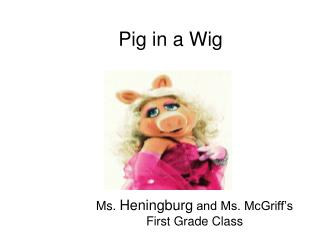 Pig in a Wig