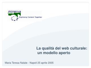 La qualità del web culturale:  un modello aperto