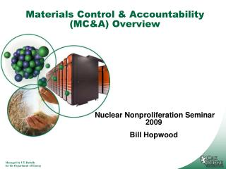 Materials Control & Accountability (MC&A) Overview