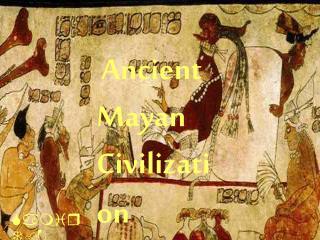 Ancient Mayan Civilization