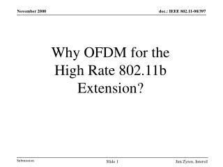 Why OFDM for the High Rate 802.11b Extension?