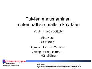 Tulvien ennustaminen matemaattisia malleja käyttäen (Valmiin työn esittely)