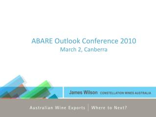 ABARE Outlook Conference 2010 March 2, Canberra