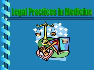 Legal Practices in Medicine