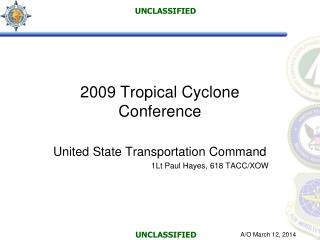 2009 Tropical Cyclone Conference  United State Transportation Command 1Lt Paul Hayes, 618 TACC
