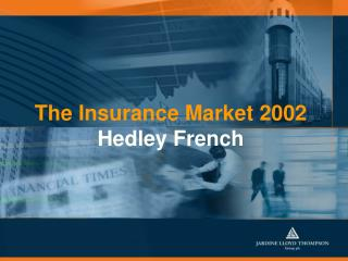The Insurance Market 2002 Hedley French