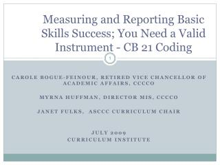 Measuring and Reporting Basic Skills Success; You Need a Valid Instrument - CB 21 Coding