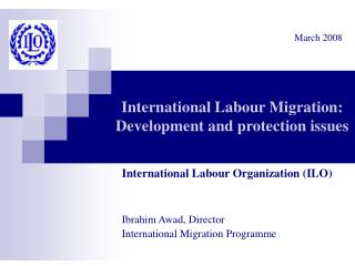 International Labour Migration:  Development and protection issues