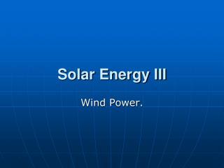 Solar Energy III
