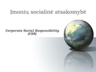 Įmonių  socialin ė  atsakomyb ė