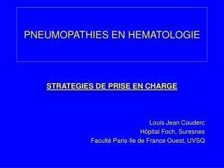 PNEUMOPATHIES EN HEMATOLOGIE