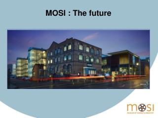 MOSI : The future