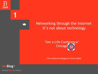 Networking through the Internet It�s not about technology