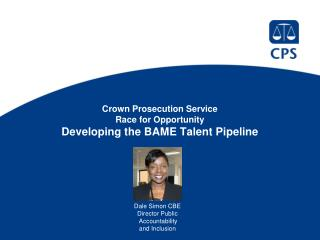 Crown Prosecution Service Race for Opportunity Developing the BAME Talent Pipeline