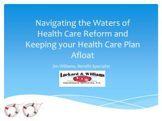 Navigating the Waters of Health Care Reform and Keeping your Health Care Plan Afloat