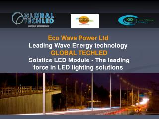 Eco Wave Power Ltd Leading Wave Energy technology GLOBAL TECHLED