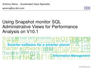 Using Snapshot monitor SQL Administrative Views for Performance Analysis on V10.1