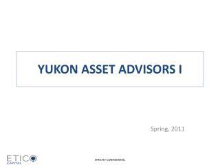 YUKON ASSET ADVISORS I