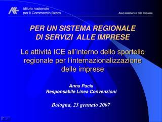 Le attivit� ICE all�interno dello sportello regionale per l�internazionalizzazione  delle imprese