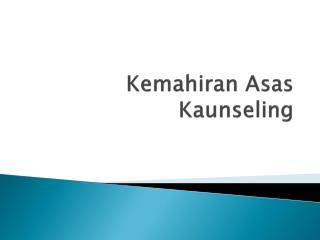 Kemahiran Asas Kaunseling