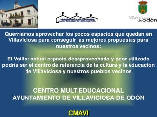 "ASOCIACIÓN DE VECINOS ""VILLAVICIOSA DE ODÓN"" Avda. Príncipe de Asturias 126"