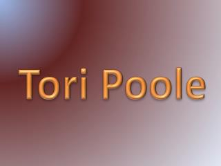 Tori  Poole