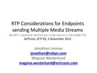 Jonathan Lennox jonathan@vidyo Magnus  Westerlund magnus.westerlund@ericsson