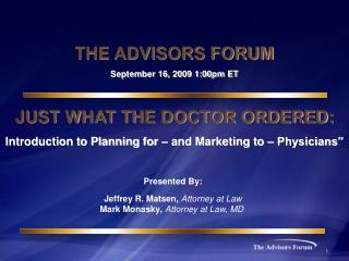 """JUST WHAT THE DOCTOR ORDERED: Introduction  to Planning for – and Marketing to –  Physicians"""""""