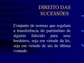 DIREITO DAS SUCESS ES