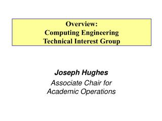 Joseph Hughes Associate Chair for  Academic Operations
