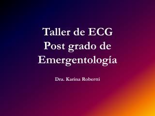 Taller de ECG Post grado de Emergentología