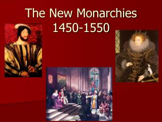 The New Monarchies 1450-1550