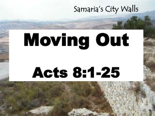 Moving Out Acts 8:1-25