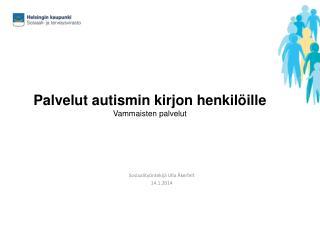 Palvelut autismin kirjon henkilöille Vammaisten palvelut