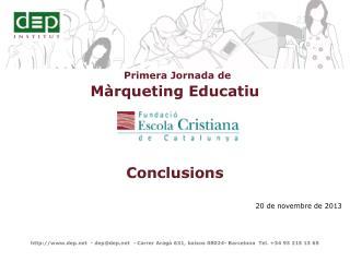 Primera Jornada de  Màrqueting  Educatiu Conclusions
