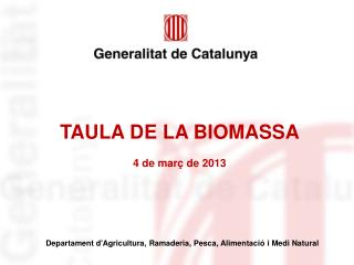 TAULA DE LA BIOMASSA 4 de març de 2013