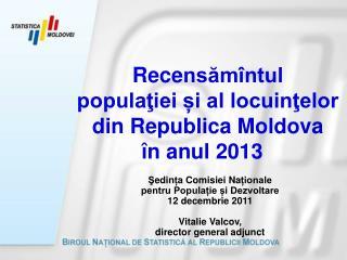 Rece nsămîntul populaţiei și al locuinţelor din Republica Moldova  în anul 2013
