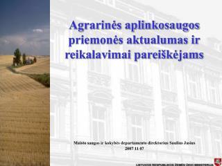 Agrarinės aplinkosaugos priemonės aktualumas ir reikalavimai pareiškėjams