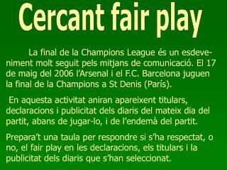 Cercant fair play