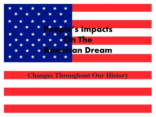 People's Impacts  On The  American Dream