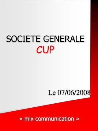 SOCIETE GENERALE  CUP