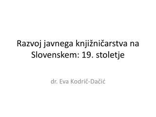 Razvoj javnega knjižničarstva na Slovenskem: 19. stoletje