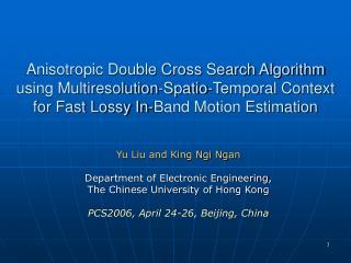 Yu Liu and King Ngi Ngan Department of Electronic Engineering, The Chinese University of Hong Kong