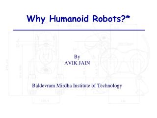 Why Humanoid Robots?*