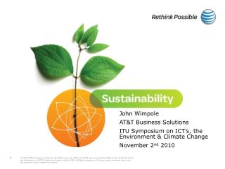 John Wimpole AT&T Business Solutions ITU Symposium on ICT's, the Environment & Climate Change