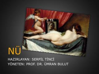 HAZIRLAYAN: SERPİL TİNCİ  YÖNETEN: PROF. DR. ÜMRAN BULUT