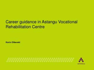Career guidance in Astangu Vocational Rehabilitation Centre